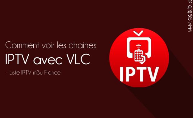 IPTV avec VLC Media Player Voir les chaines IPTV avec VLC Media Player grâce aux listes IPTV m3u