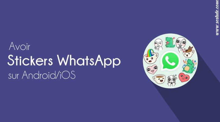 Stickers WhatsApp Comment Télécharger & Envoyer des Stickers sur WhatsApp