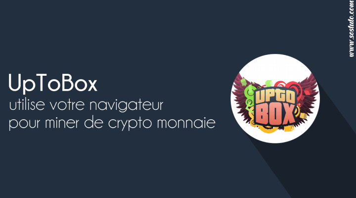 uptobox uptostream UpToBox utilise votre Navigateur pour Miner de Cryptomonnaie