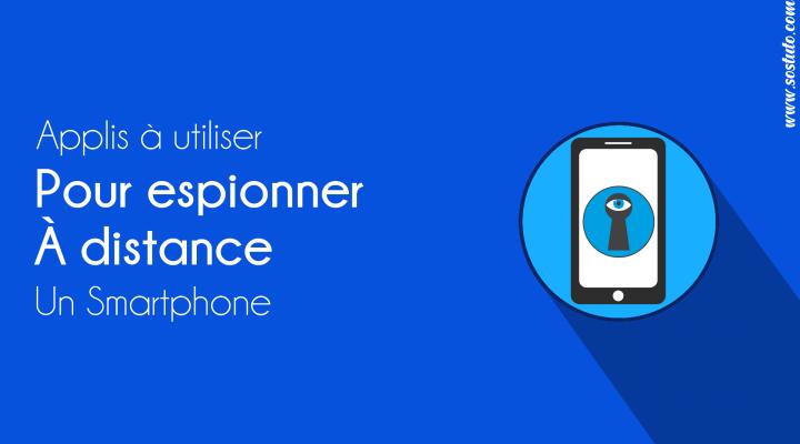 Espionner un téléphone à distance Espionner un Téléphone à distance: Quels Logiciels Espions utiliser?