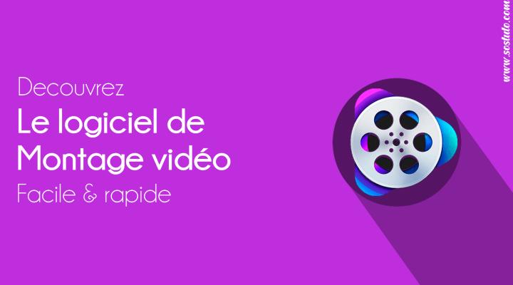 logiciel montage video facile rapide Le Logiciel de Montage Vidéo Facile et Rapide qu'il vous faut