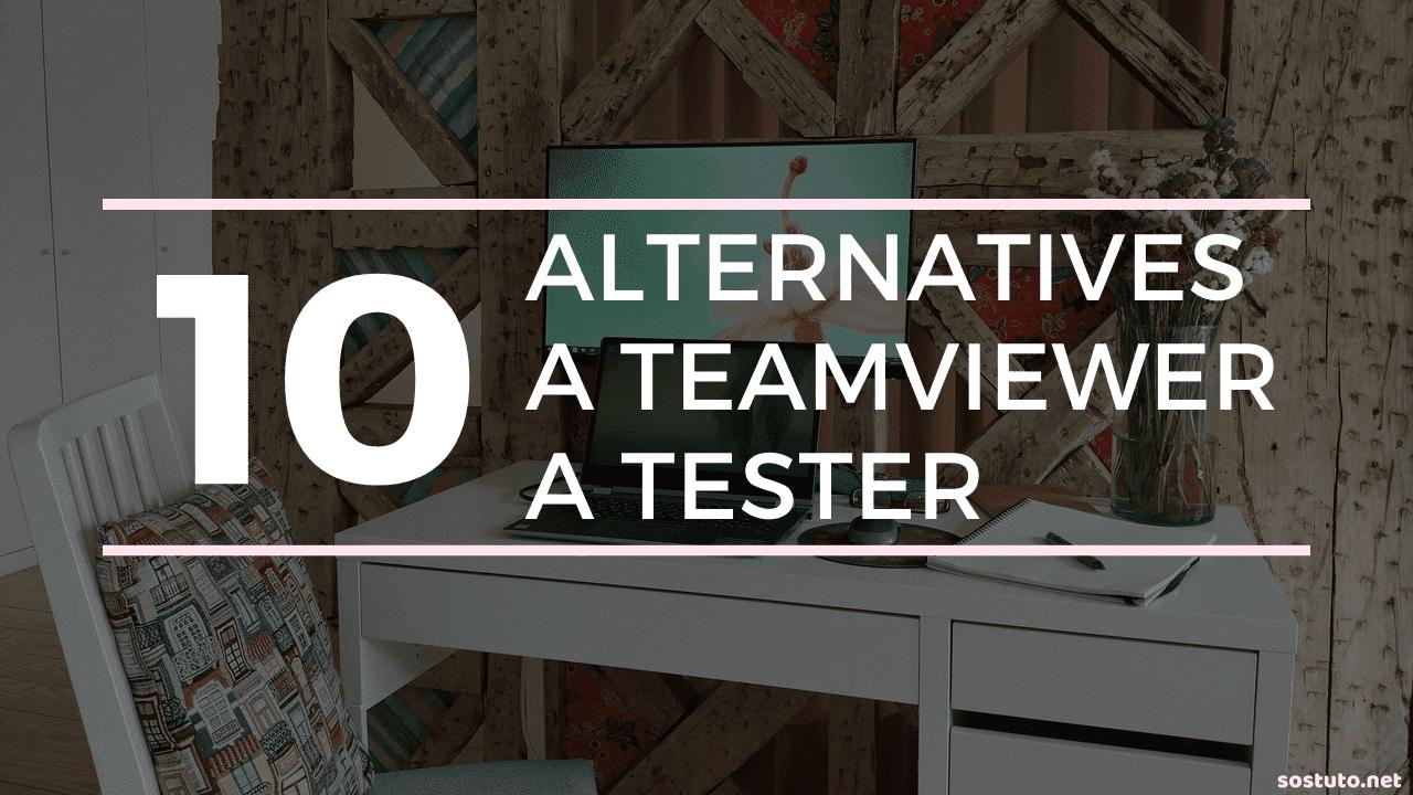 Alternatives à TeamViewer Alternatives à TeamViewer : 10 Meilleures Logiciels de Bureau à Distance