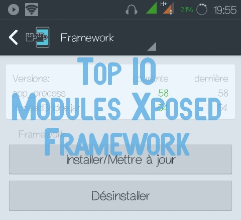 Top 10 Modules Xposed Xposed Framework : Top 10 modules indispensables pour Android
