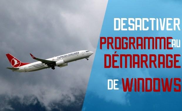 demarrage programme windows Désactiver l'exécution automatique d'un programme au démarrage de Windows 10/8/7