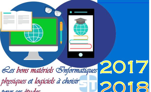 Etude Pour ses études quelles sont les bons matériels Informatiques physiques et logiciels à choisir en 2017/2018