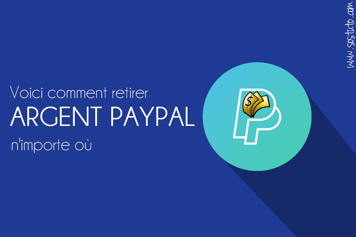 retrait argent paypal Comment récupérer l'argent PayPal dans n'importe quel pays (non supporté par le virement PayPal)