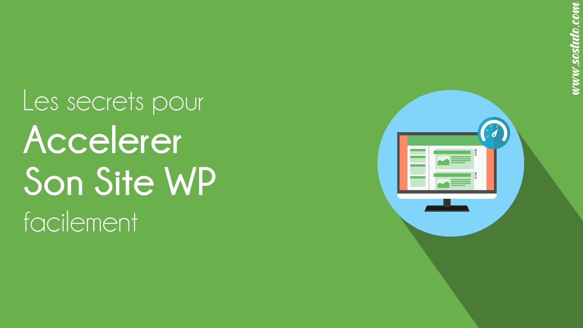 optimiser site wordpress Les Secrets pour Accélérer son Site Wordpress en 2019