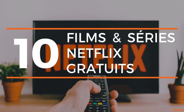 Liste des Films Series Netflix Gratuit Netflix Gratuit : 10 Films et Séries à Regarder sur Netflix.com Sans Abonnement