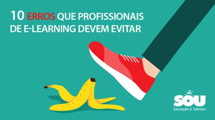 10 erros que profissionais de e-learning devem evitar