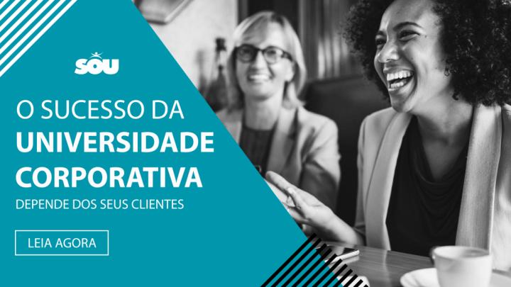 O sucesso da Universidade Corporativa depende da satisfação de seus clientes.