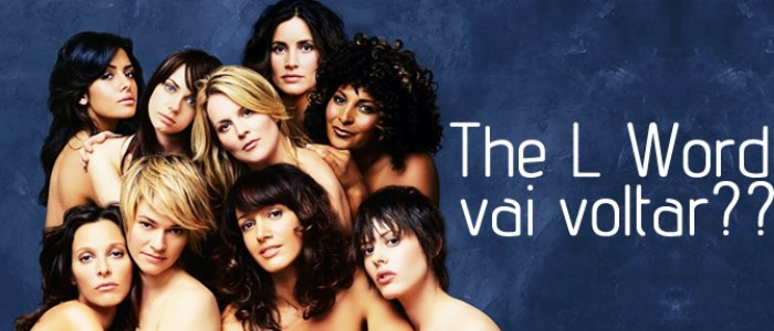 Se The L Word voltar…