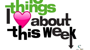 10 Things I Am Crushing On This Week