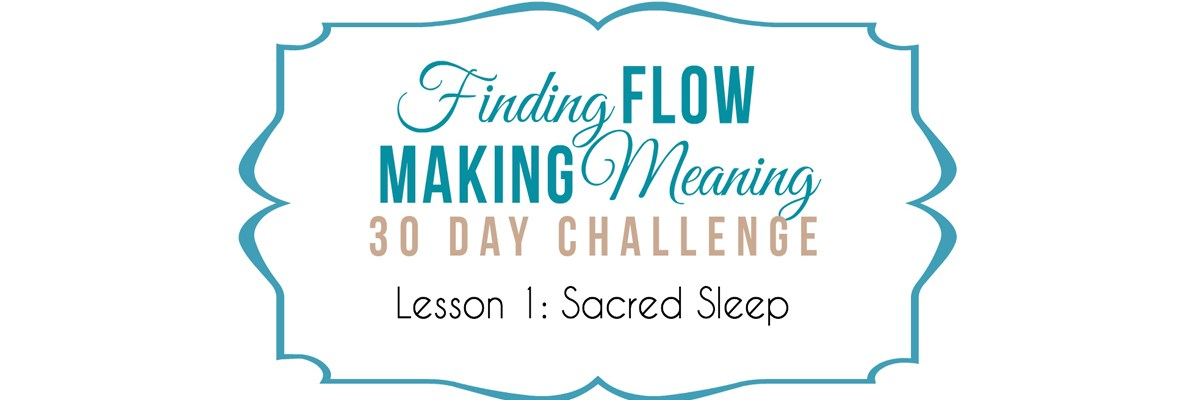 30 Day Challenge Lesson 1 Sacred Sleep