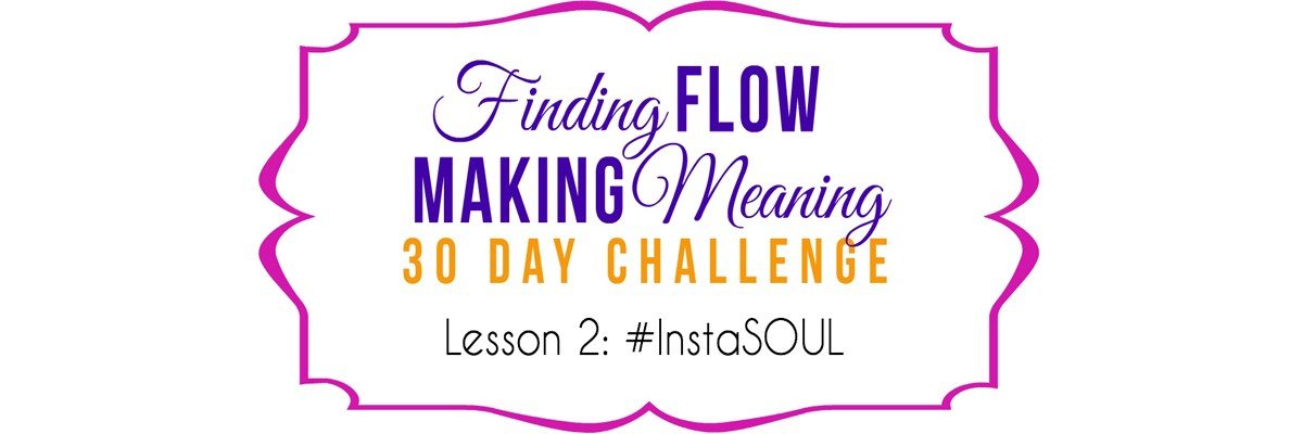 Lesson 2 Creativity and Flow #Instasoul