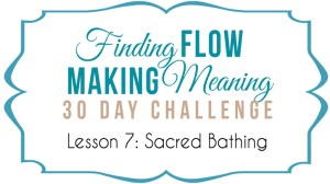 The Art of the Bath ~ Sacred Bathing in 5 Simple Steps