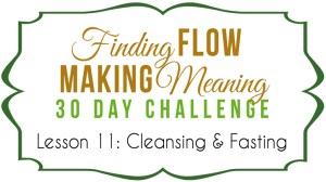 Nourished Body ~ Nourished Soul: 10 Surprising Benefits of Cleansing and Fasting