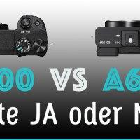 Sony A6300 vs A6400 Vergleich - Update JA oder NEIN?