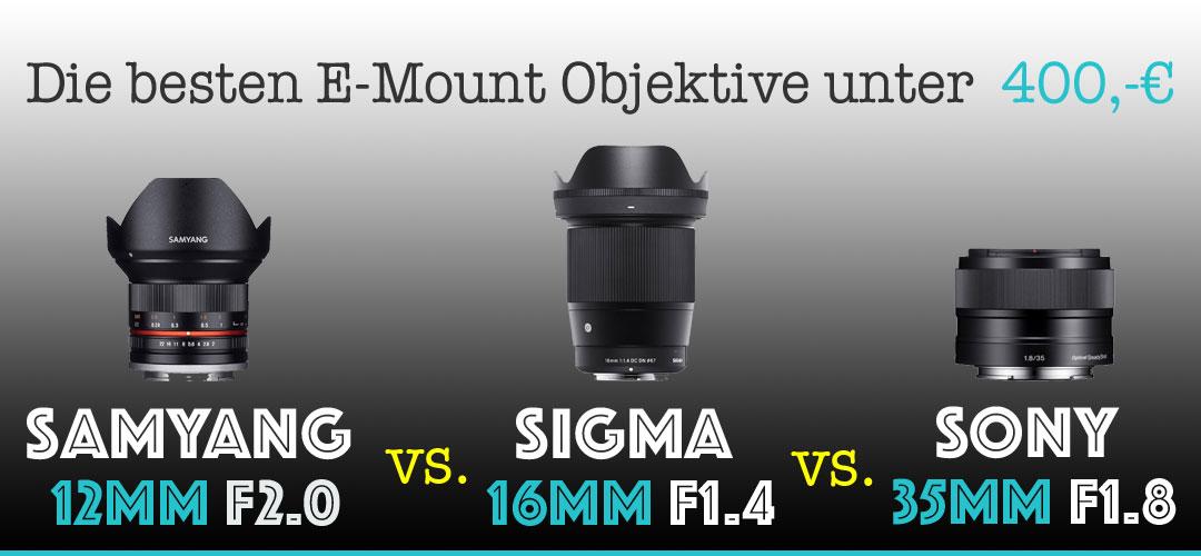 soul-traveller-samyang-12mm-vs-sigma-16mm-vs-sony-35mm-vergleich-die-besten-e-mount-objektive-unter-400-e