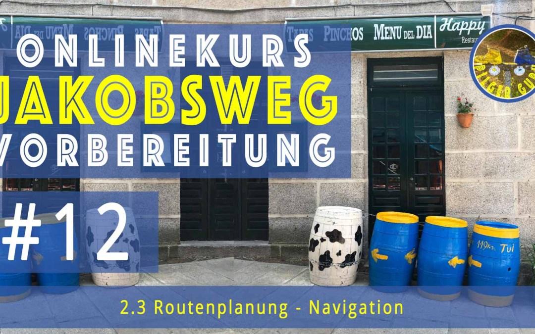 Jakobsweg Vorbereitung: Routenplanung – Navigation