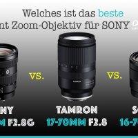 Sony 16-55mm vs. Tamron 17-70mm vs. Sony 16-70mm Vergleich
