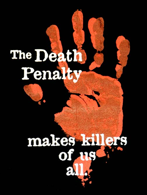 The Death Penalty Makes Killers of Us All