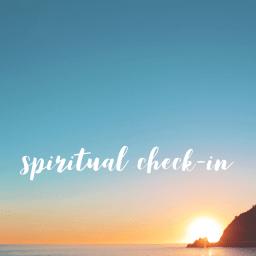 spiritual checkin