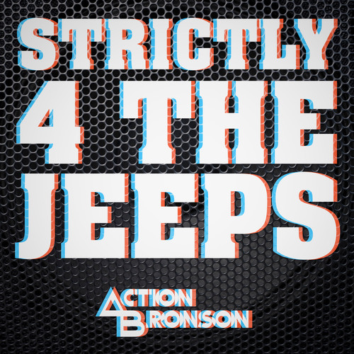 action bronson strictly 4 the jeeps