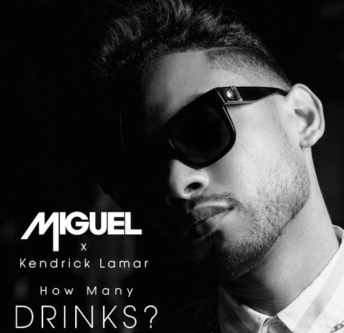 how-many-drinks-cover-miguel-kendrick-lamar