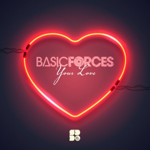 BASIC FORCES - YOUR LOVE 1400X1400