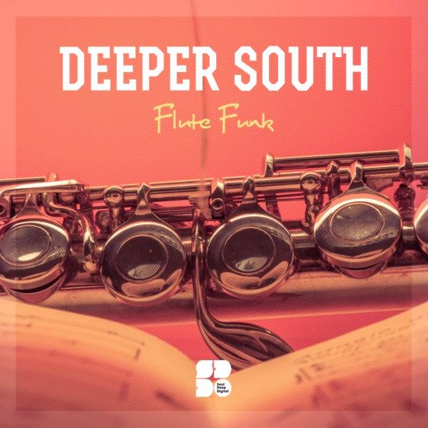 DEEPER SOUTH - FLUTE FUNK 1400X1400