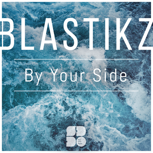 Blastikz_-_By_Your_Side 2