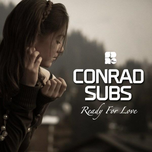 CONRAD SUBS - READY FOR LOVE 1400X1400