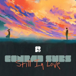 CONRAD SUBS - STILL IN LOVE 1400X1400