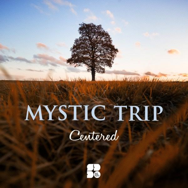 MYSTIC TRIP - CENTERED 1400X1400