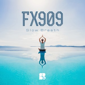 FX 909 - SLOW BREATH 1400X1400