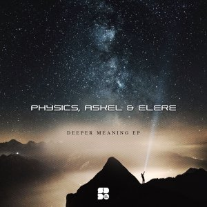 Physics, Askel & Elere - Deeper Meaning EP