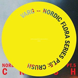 Varg's Nordic Flora Series Pt. 5: Crush album cover