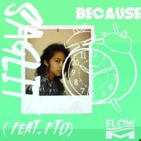Because feat. TFD - Saglit