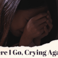 Woman crying with words Here I go, crying again
