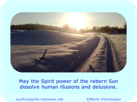 """""""May the Spirit power of the reborn Sun dissolve human illusions and delusions."""" ~ Soulful Wizardess"""
