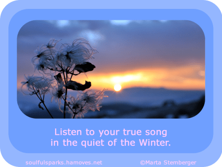 """Listen to your true song in the quiet of the Winter."" ~ Soulful Wizardess"