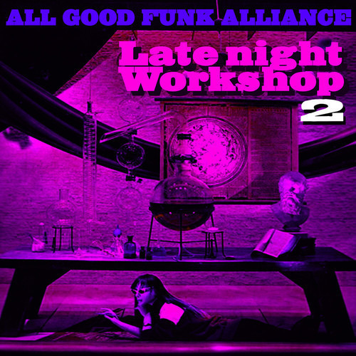 All Good Funk Alliance – Late Night Workshop 2 (DJ MIX) – Free DL