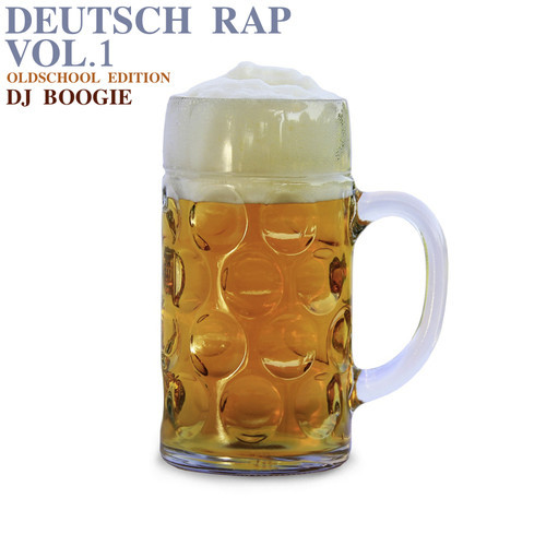 DJ BOOGIE - DEUTSCH RAP VOL 1 OLDSCHOOL EDITION
