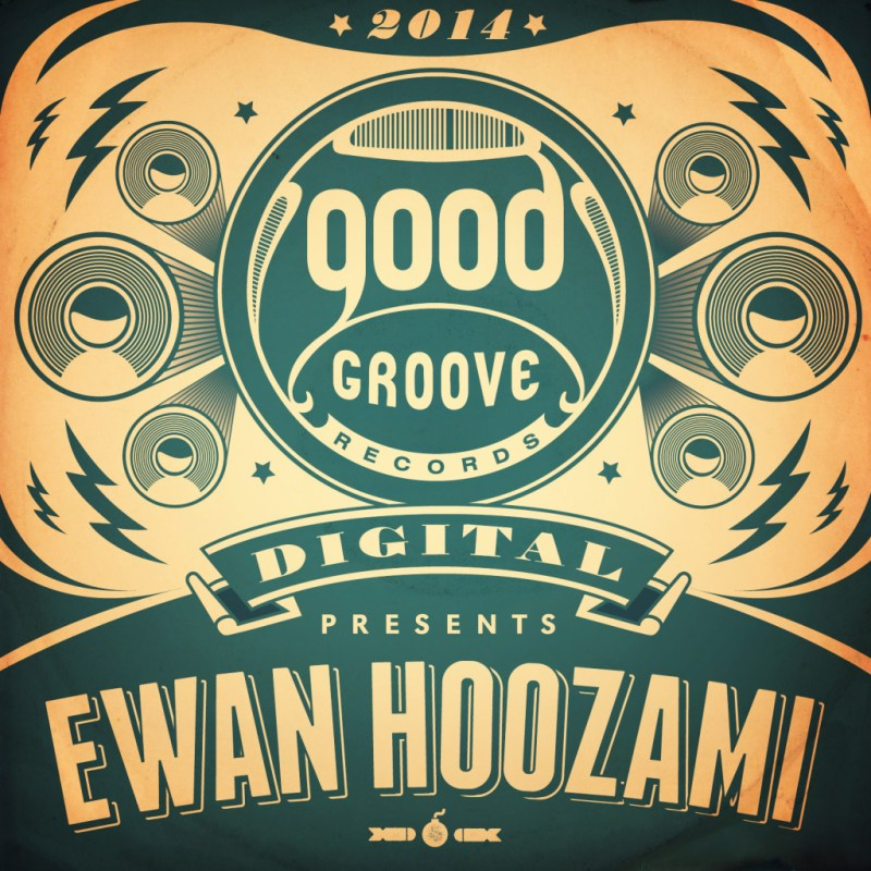 Goodgroove presents EWAN HOOZAMI