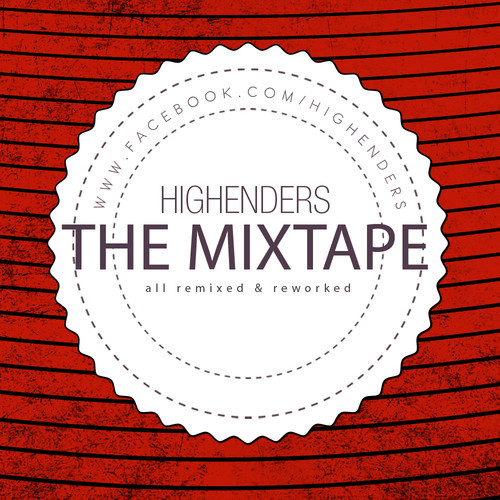 HIGHENDERS - THE MIXTAPE