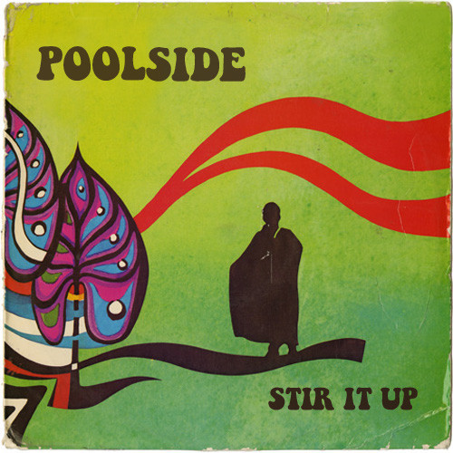 Poolside - Stir It Up mixtape