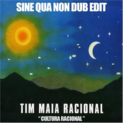 Tim Maia - Cultura Racional (Sine Qua Non Dub Edit)