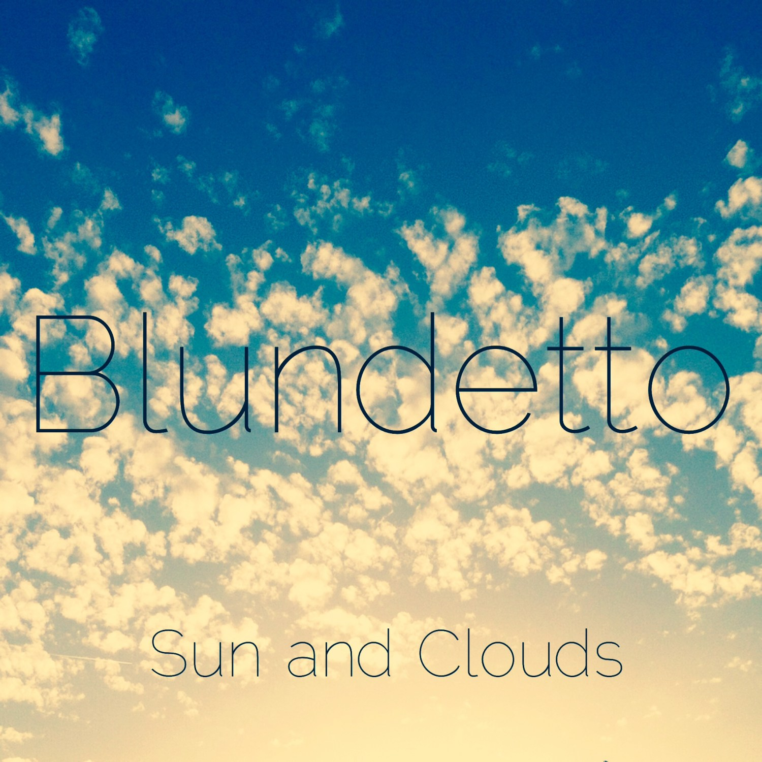 Blundetto - Sun And Clouds