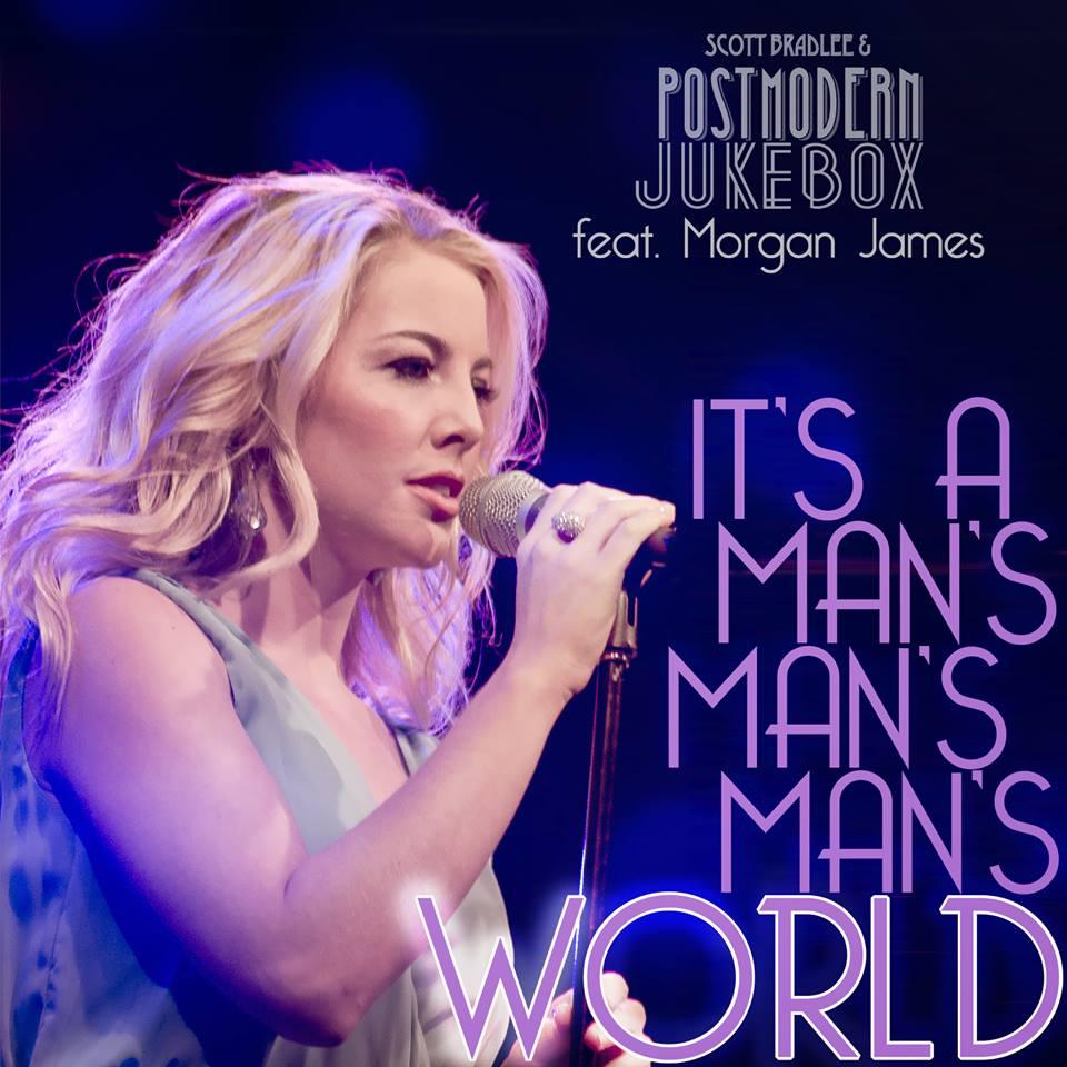 It's a Man's, Man's, Man's World featuring Morgan James