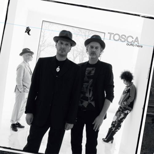 Tosca - Outta Here